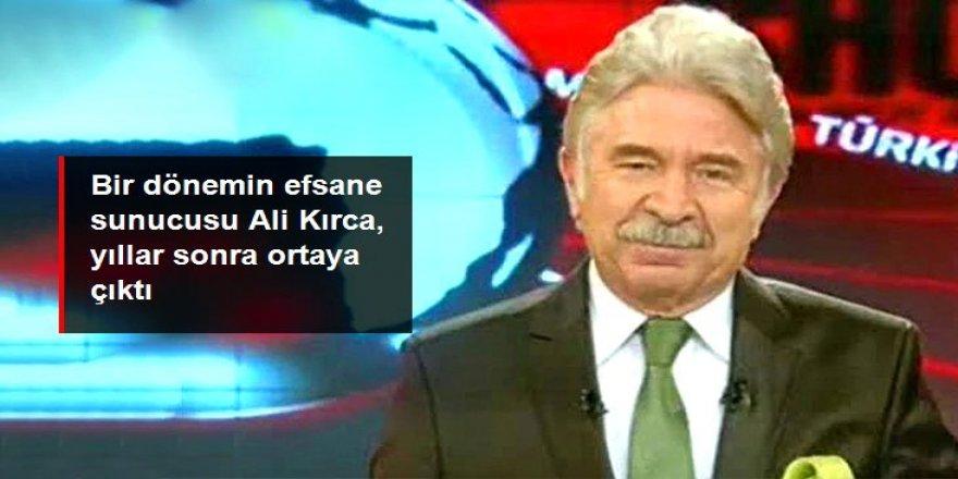 Bir dönemin efsane sunucusu Ali Kırca, yıllar sonra ortaya çıktı
