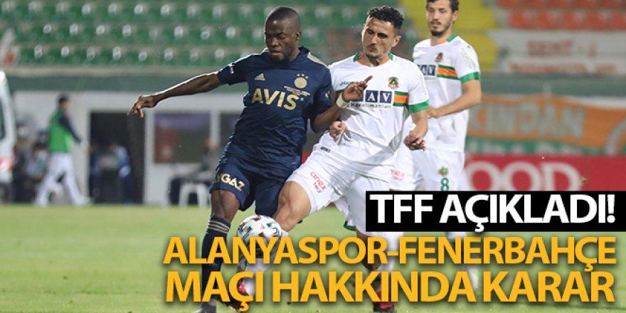 TFF, Aytemiz Alanyaspor-Fenerbahçe müsabakasına yönelik kararını verdi