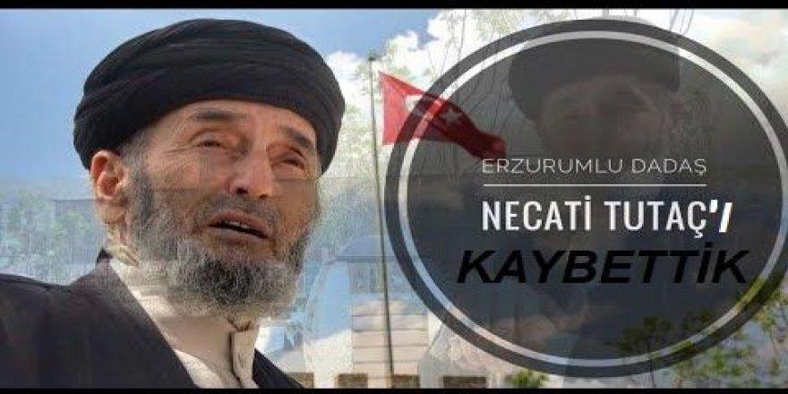 Dadaş Necati hayatını kaybetti