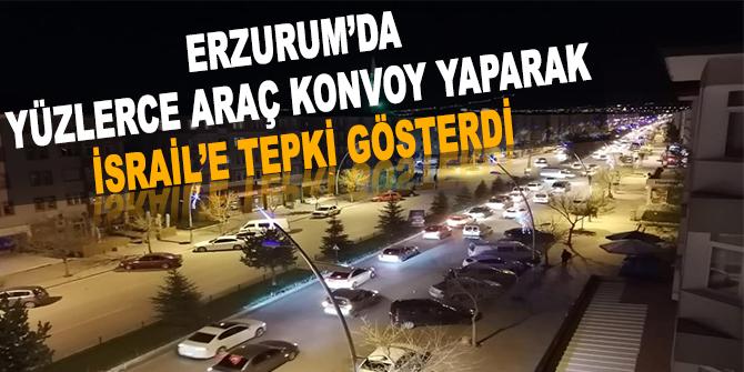 Erzurum'da konvoy yaparak İsrail'e tepki gösterdiler