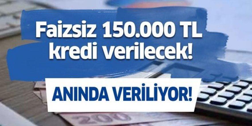 Bunu yapan vatandaşlara faizsiz 150.000 TL kredi verilecek