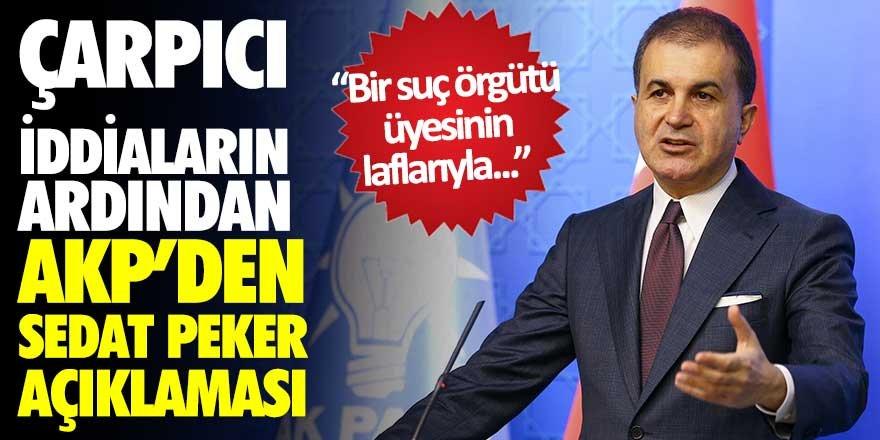 AK Parti'den Sedat Peker açıklaması! Bir suç örgütü üyesinin laflarıyla...