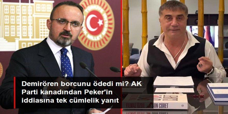 AK Partili Bülent Turan'dan Sedat Peker'in Demirören iddiasına yanıt