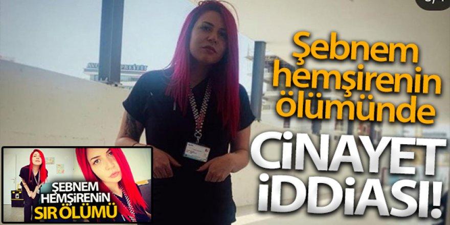 """Hemşire Şebnem'in ölümünde """"cinayet"""" iddiası"""
