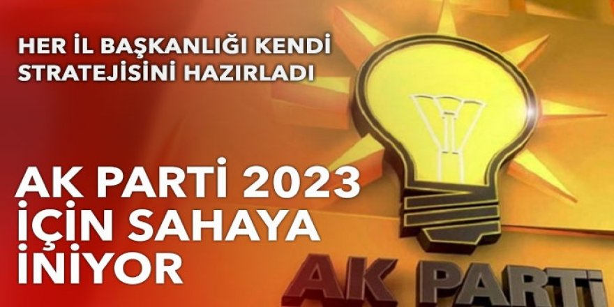 AK Parti teşkilatları 81 ilde 2023 için sahaya iniyor