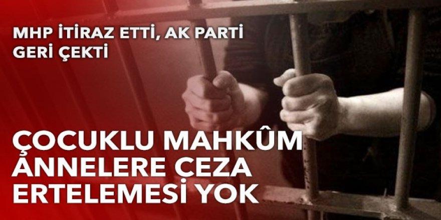 Çocuklu mahkûm annelere ceza ertelemesi olmayacak