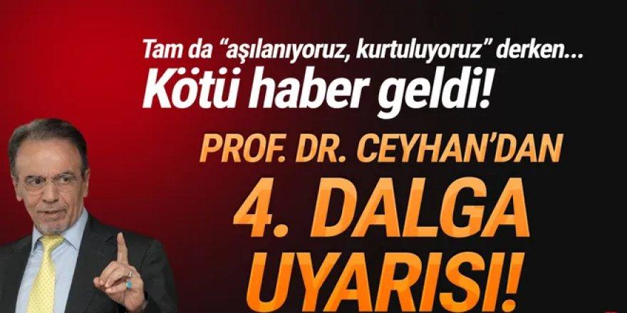 Prof. Dr. Mehmet Ceyhan'dan '4'üncü dalga uyarısı'