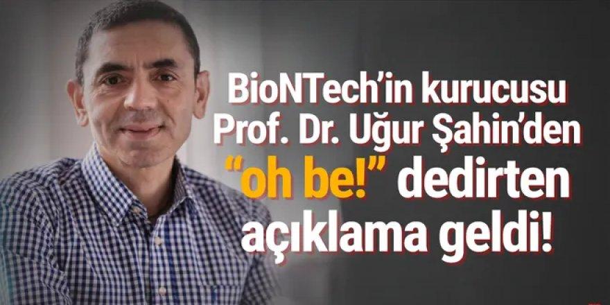 BioNTech'in kurucusu Prof. Dr. Uğur Şahin'den ''oh be'' dedirten açıklama