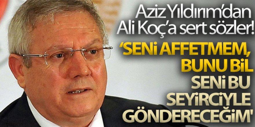 Aziz Yıldırım'dan Ali Koç'a: 'Seni affetmem, bunu bil. Seni bu seyirciyle göndereceğim