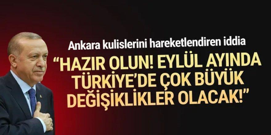Eylül ayı için dikkat çeken iddia: ''Hazır olun, Türkiye'de çok büyük değişiklikler olacak''