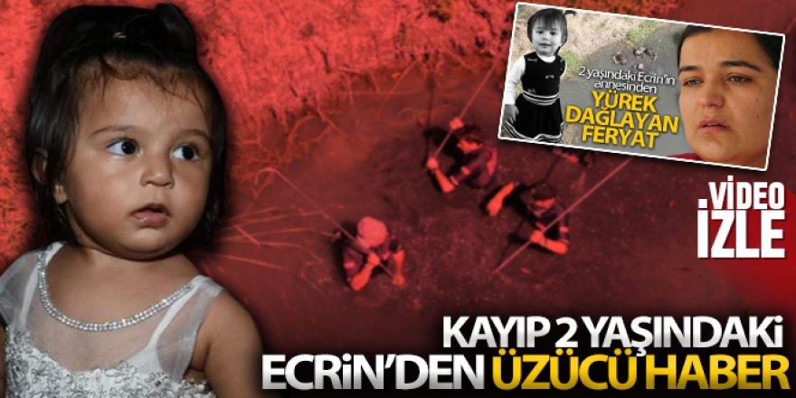 Kayıp olarak aranan Ecrin'den üzücü haber