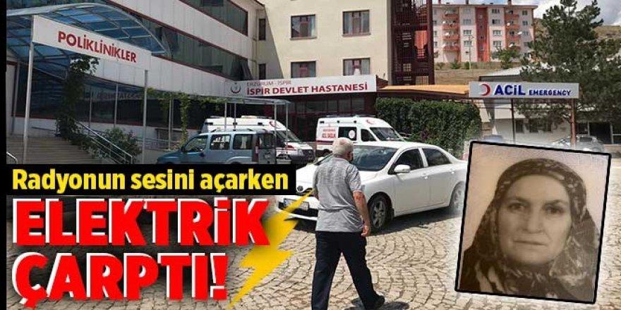 Erzurum'da Radyonun sesini açarken elektrik akımına kapılan kadın hayatını kaybetti