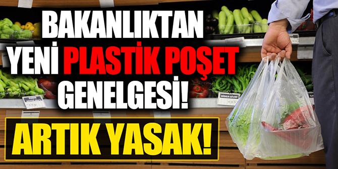 Bakanlıktan yeni plastik poşet genelgesi! Artık yasak