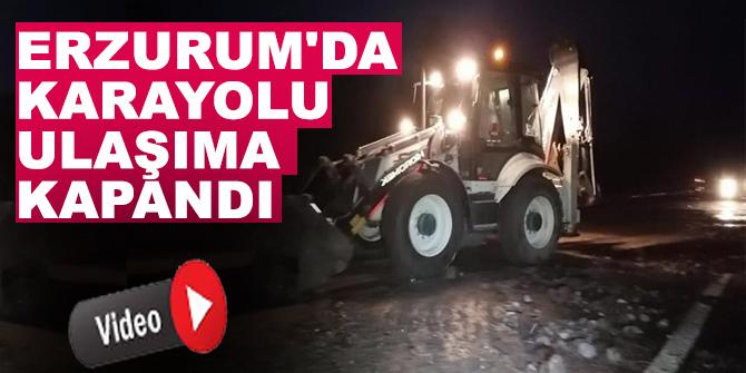 Erzurum'da karayolu ulaşıma kapandı