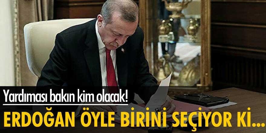 Erdoğan öyle birini seçiyor ki...