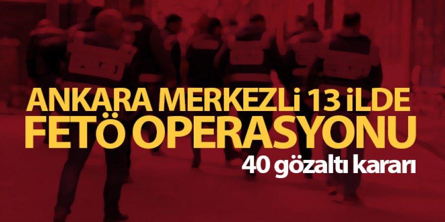 FETÖ operasyonu: 40 gözaltı kararı