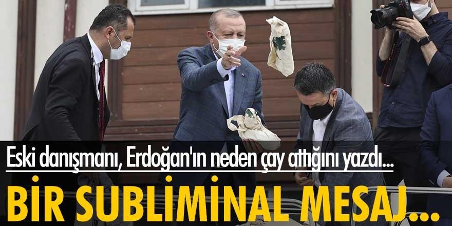 Eski danışmanı, Erdoğan'ın neden çay attığını yazdı...