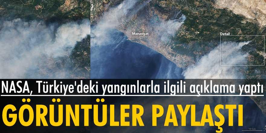 NASA'dan Türkiye'deki orman yangınlarıyla ilgili açıklama