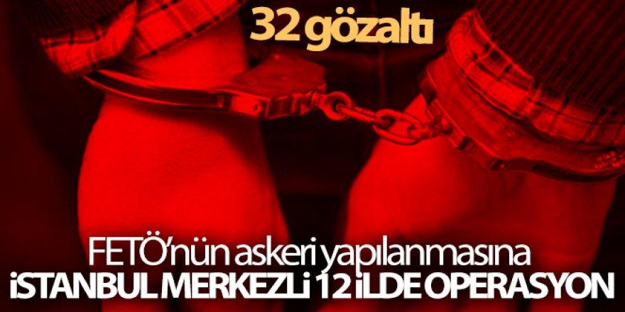İstanbul merkezli 12 ilde operasyon: 32 gözaltı