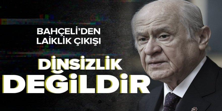 MHP lideri Bahçeli'den laiklik çıkışı
