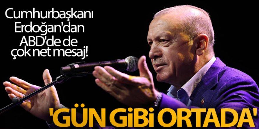 Erdoğan'dan ABD'de de çok net mesaj! 'Gün gibi ortada'