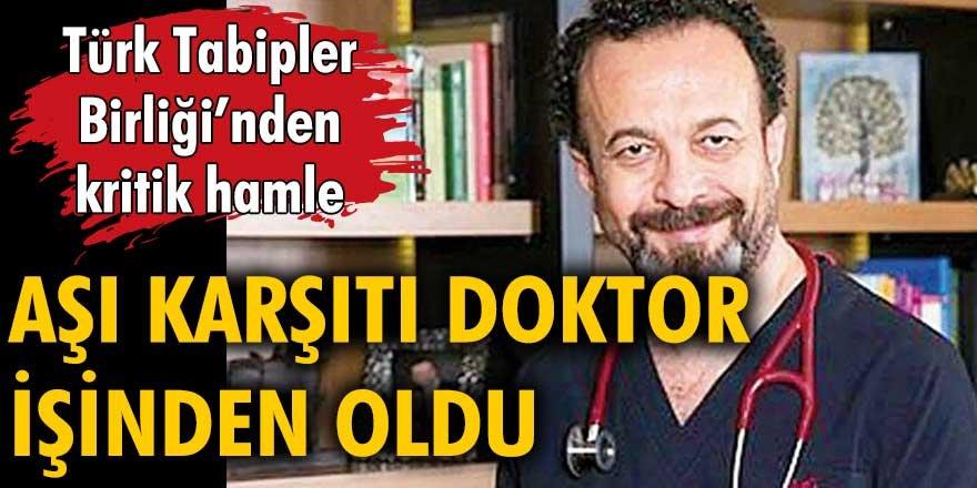 Türk Tabipler Birliği'nden kritik hamle: Aşı karşıtı doktor işinden oldu