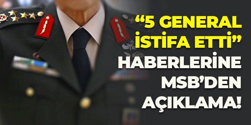 """""""5 general istifa etti"""" haberlerine MSB'den açıklama"""
