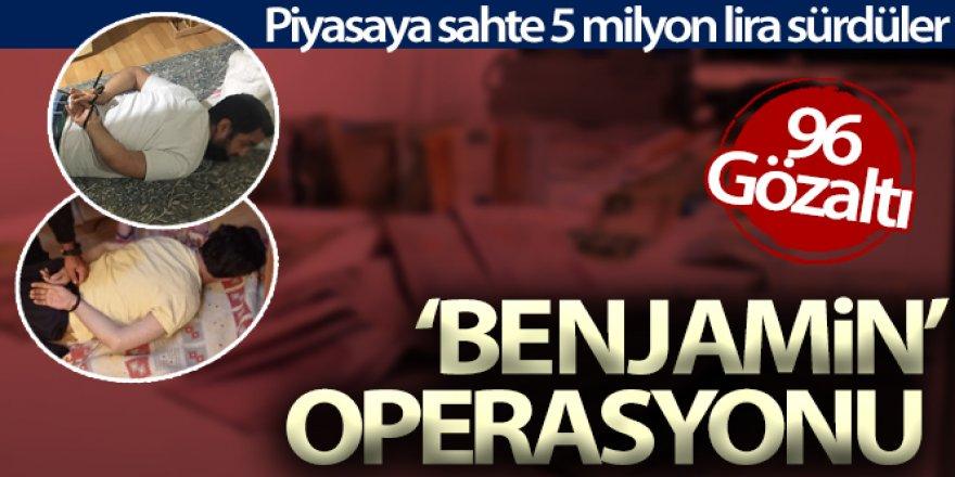'Benjamin' operasyonu: 96 gözaltı