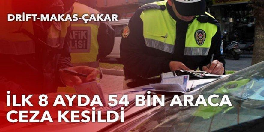 Trafikte çakar, makas ve drift denetimi! 54 bin araca ceza kesildi