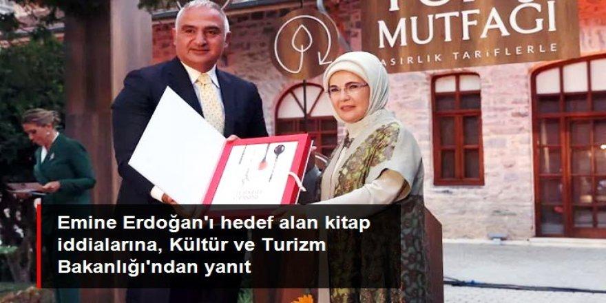 Kitabı üzerinden Emine Erdoğan'ı hedef alan iddiaları, Kültür ve Turizm Bakanlığı tek tek yalanladı