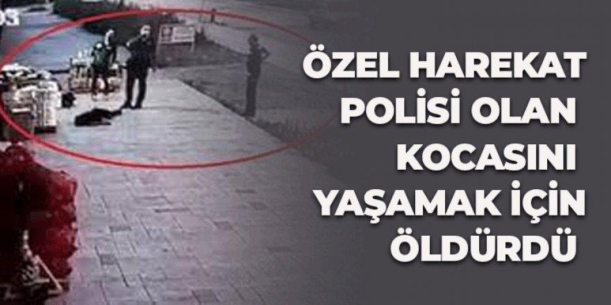 Özel harekât polisi olan kocasını öldürmüştü!