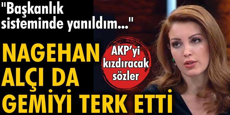 Nagehan Alçı'dan AKP'yi kızdıracak sözler:  Başkanlık sisteminde yanıldım