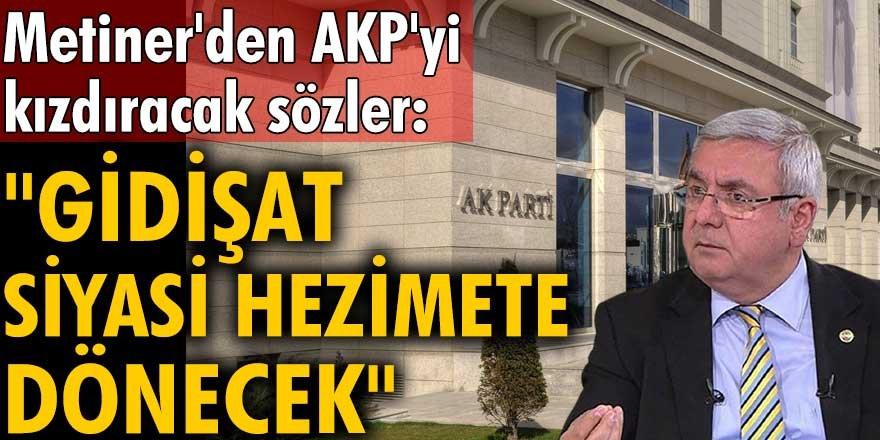 Mehmet Metiner'den AKP'yi kızdıracak sözler: Korkarım ki gidişat siyasi hezimete dönecek