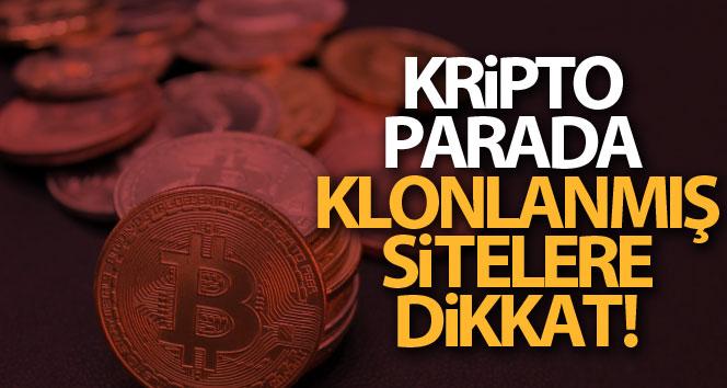 Kripto parada klonlanmış sitelere dikkat