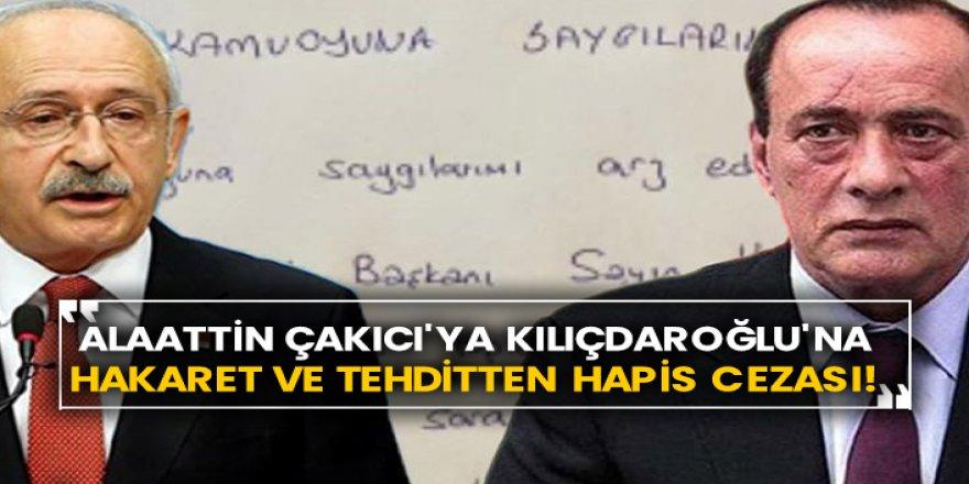 Alaattin Çakıcı'ya Kılıçdaroğlu'na hakaret ve tehditten hapis cezası