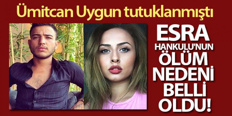 Esra Hankulu'nun ölüm nedeni belli oldu!