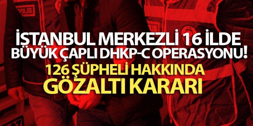 Jandarma ve polisten İstanbul merkezli 16 ilde büyük çaplı DHKP-C operasyonu!