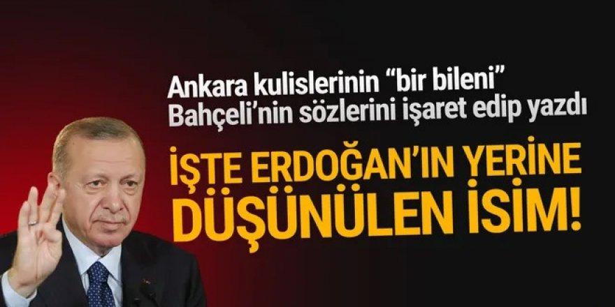 ''Kulislerin bir bileni'' yazdı: İşte Erdoğan'ın yerine düşünülen isim