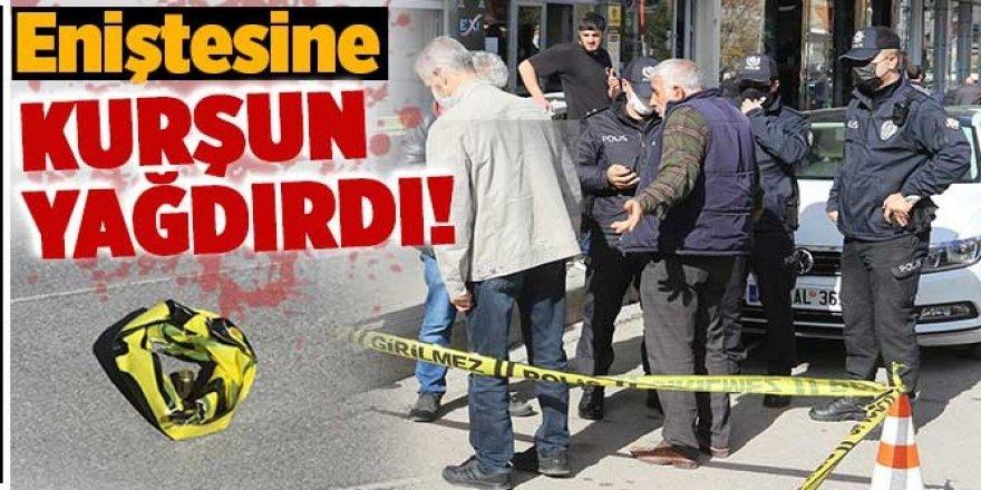 Erzurum'da eniştesine kurşun yağdırdı