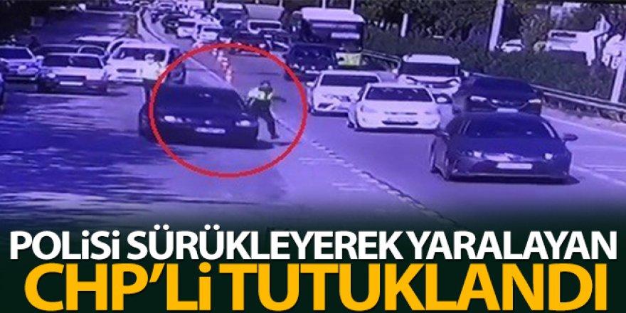 Polisi sürükleyerek yaralayan CHP'li tutuklandı