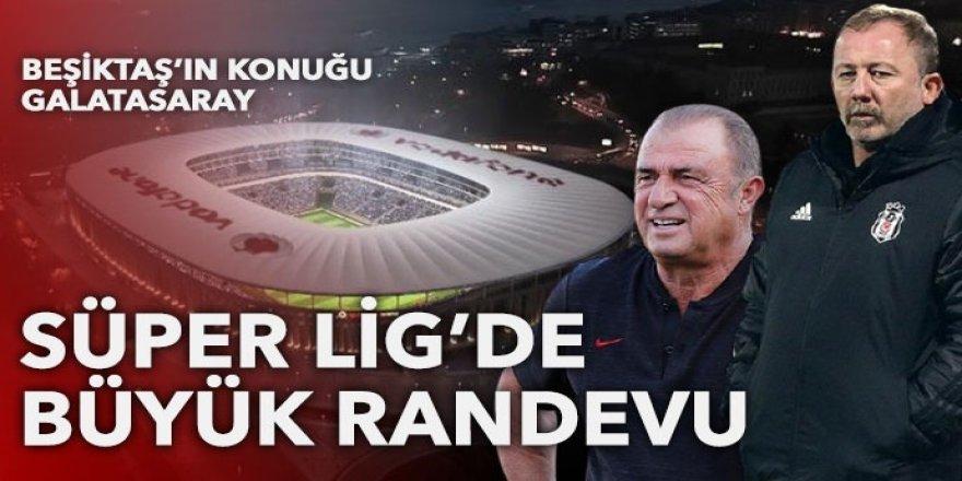 Süper Lig'de büyük randevu! Beşiktaş'ın konuğu Galatasaray