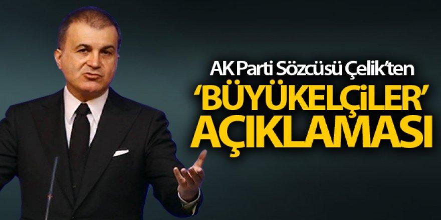 AK Parti sözcüsü Ömer Çelik'ten 'Büyükelçiler' açıklaması