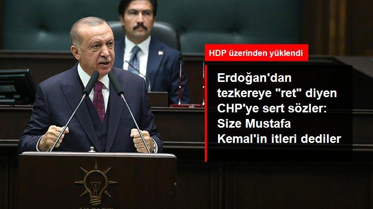 Erdoğan'dan tezkereye HDP ile hayır oyu veren CHP'ye sert sözler
