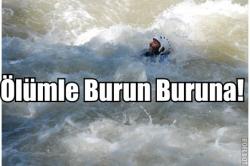 Rafting Yaparken Ölümle Pençeleşti