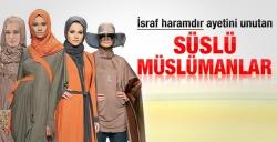 Süslümanların bilinmeyen dünyası!
