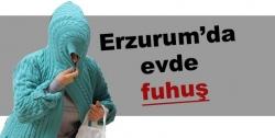 Erzurum'da evde fuhuş