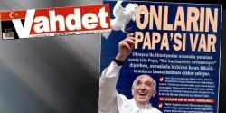 Vahdet'ten Papa referanslı Hilafet çağrısı