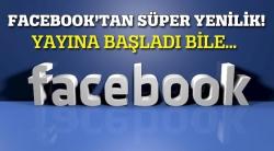 Facebook'tan süper yenilik, yayına başladı bile!