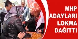 MHP Adayları Lokma dağıttı