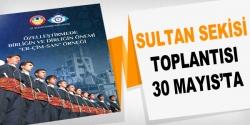 Sultan Sekisi toplantısı 30 mayıs'ta